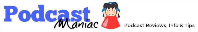 Podcast Maniac